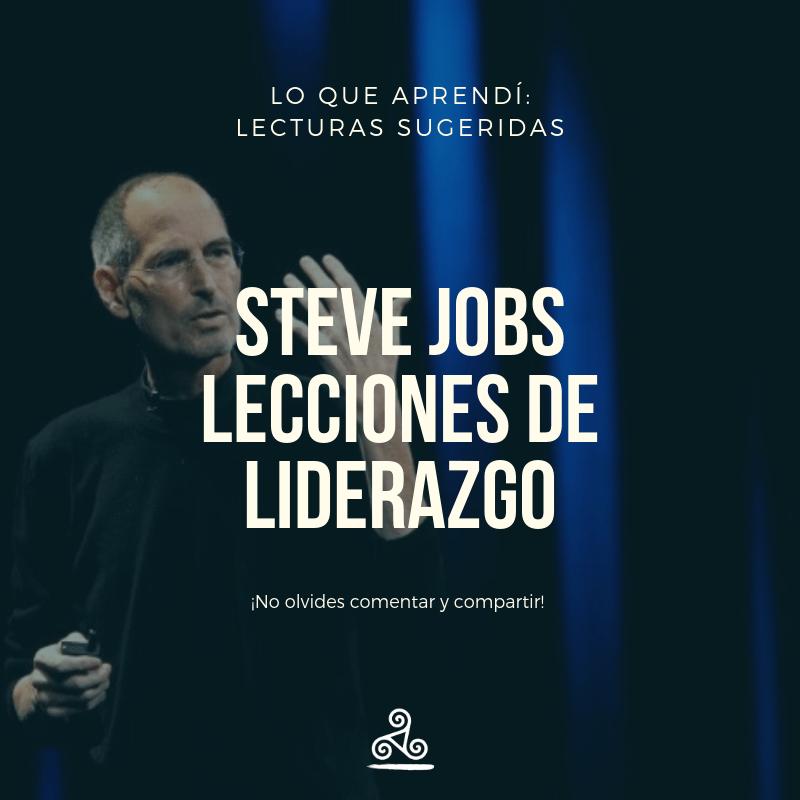Steve Jobs – Lecciones de Liderazgo
