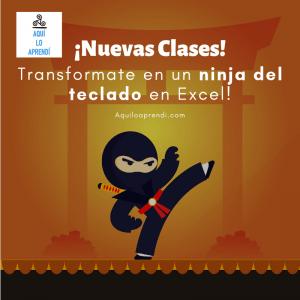 #TuPuedesSerUn… Ninja del teclado en Excel (Clase 1)