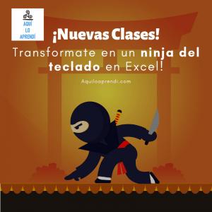 #TuPuedesSerUn… Ninja del teclado en Excel (Clase 3)