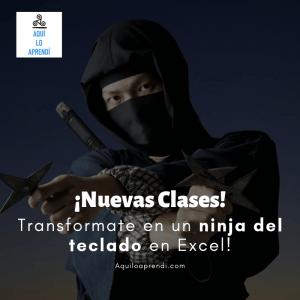 #TuPuedesSerUn… Ninja del teclado en Excel (Clase 5)