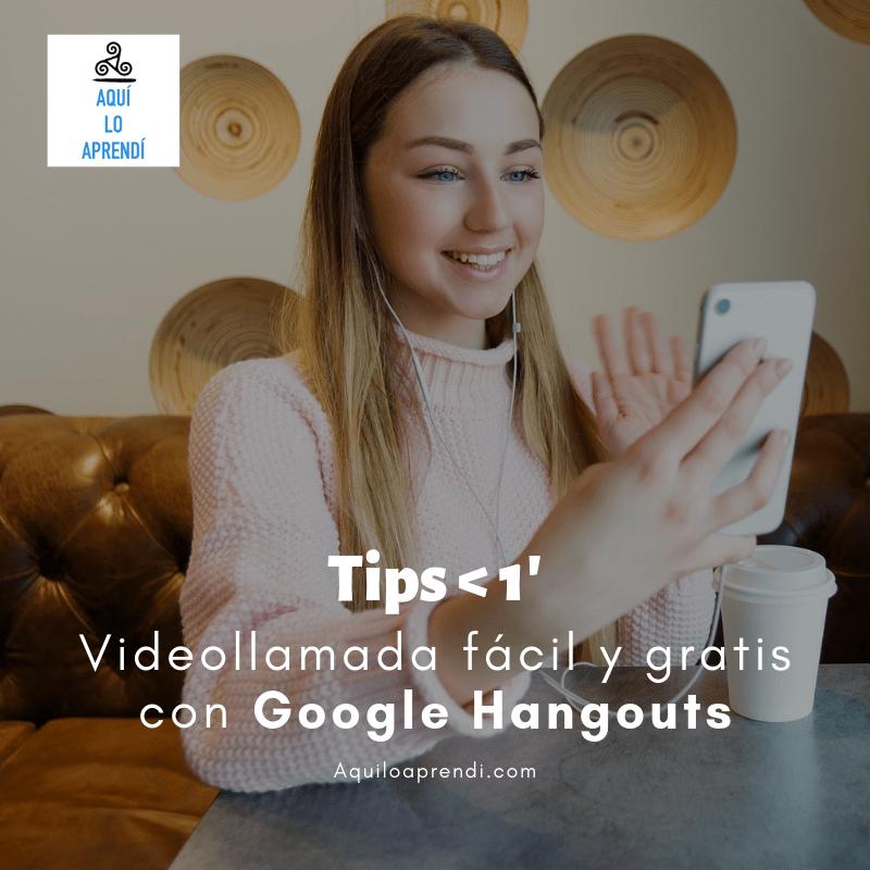 Videollamada fácil y gratis: Google Hangouts!