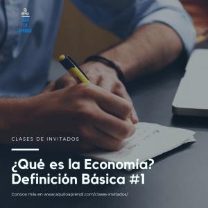 Don José Yañez – Intro a la Economía – ¿Qué es? #1