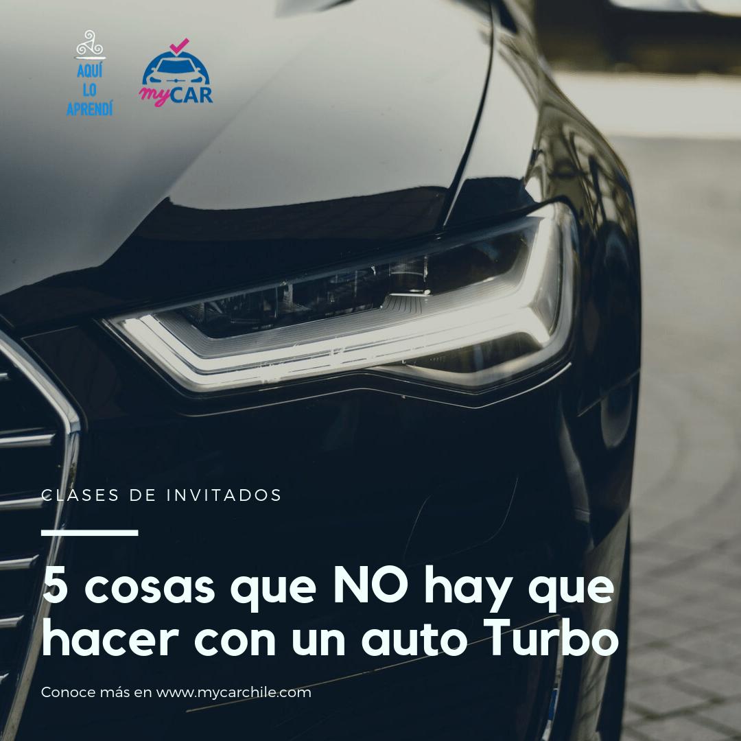 MyCar – 5 cosas que NO hacer con un auto Turbo