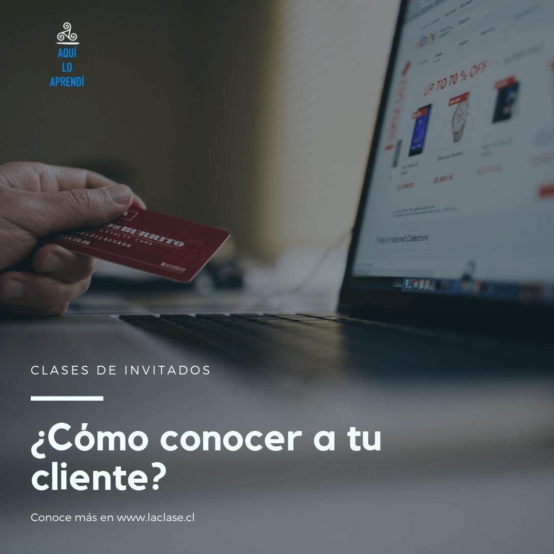 La Clase – ¿Cómo conocer a tu cliente?