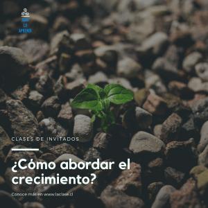 La Clase – ¿Cómo abordar el crecimiento?