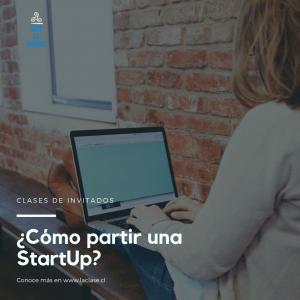 La Clase – ¿Cómo partir una StartUp?